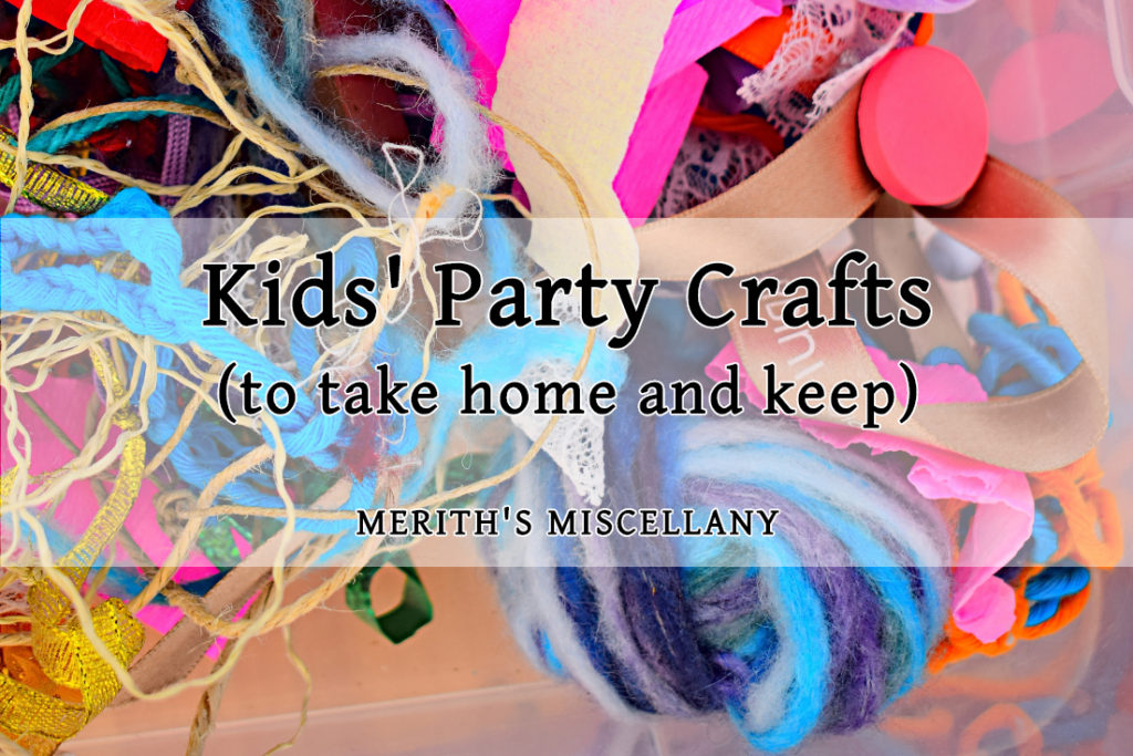 Kids Party Crafts To Take Home Keep Merith S Miscellany